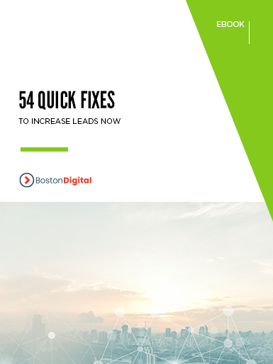 54 Quick Fixes to Increase Leads Now