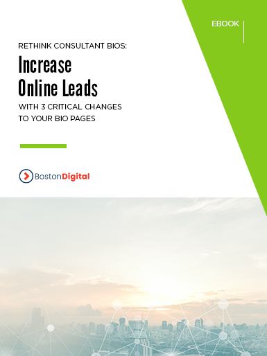 Rethink Consultant Bios - Increase Online Leads with 3 Critical Changes to Your Bio Pages