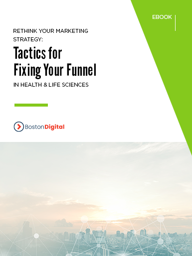 Rethink Your Marketing Strategy- Tactics for Fixing Your Funnel in Health & Life Sciences
