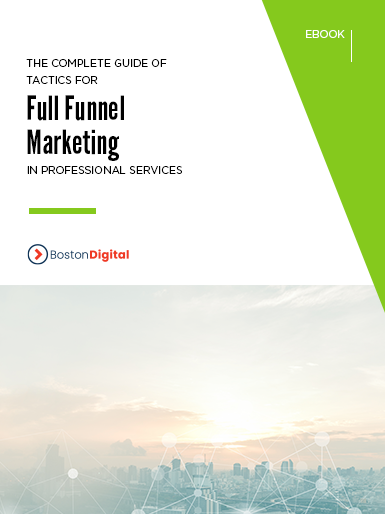 The Complete Guide of Tactics for Full Funnel Marketing in Professional Services