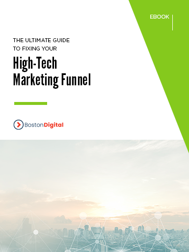The Ultimate Guide to Fixing Your High-Tech Marketing Funnel