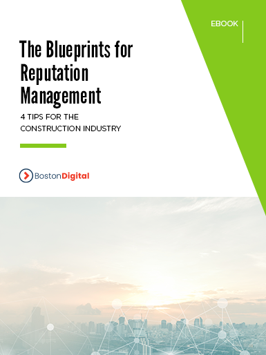 The Blueprints for Reputation Management- 4 Tips For the Construction Industry